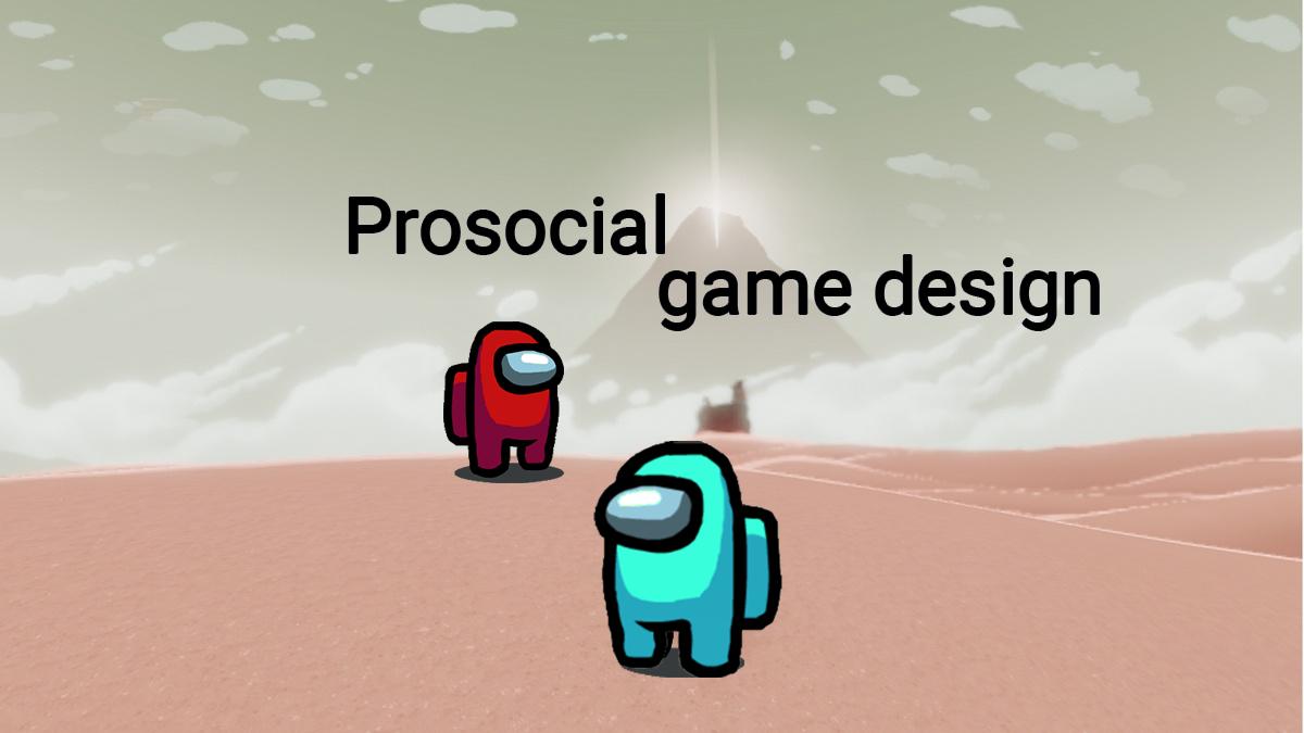 Devblog 3: Embracing prosocial design in game development